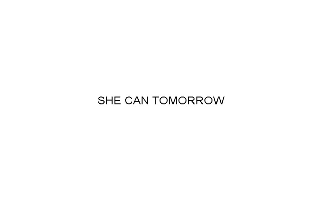 she can tomorrow